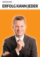 Christian Rahn: Erfolg kann jeder