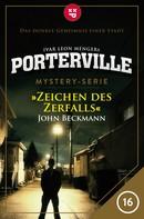 John Beckmann: Porterville - Folge 16: Zeichen des Zerfalls ★★★★★