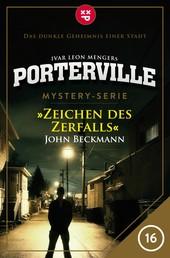 Porterville - Folge 16: Zeichen des Zerfalls - Mystery-Serie