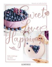Sweet Love & Happiness - Süße Lieblinge aus dem Thermomix®