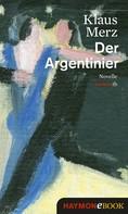 Klaus Merz: Der Argentinier ★★★★★
