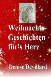 Weihnachts-Geschichten für's Herz - Geschichten für Erwachsene