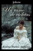 Andrea Muñoz Majarrez: Un ramo de violetas