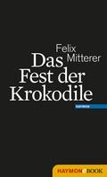 Felix Mitterer: Das Fest der Krokodile