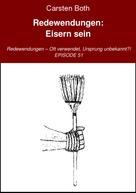 Carsten Both: Redewendungen: Eisern sein