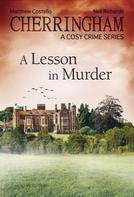 Matthew Costello: Cherringham - A Lesson in Murder ★★★★