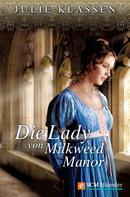 Julie Klassen: Die Lady von Milkweed Manor ★★★★
