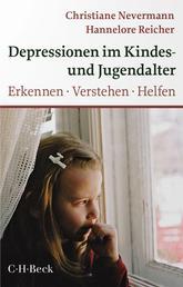 Depressionen im Kindes- und Jugendalter - Erkennen, Verstehen, Helfen