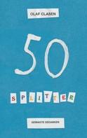 Olaf Clasen: 50 Splitter
