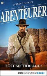 Die Abenteurer - Folge 23 - Töte Sutherland!