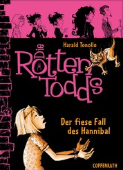Die Rottentodds - Band 2 - Der fiese Fall des Hannibal