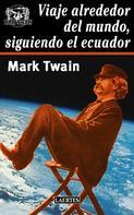 Mark Twain: Viaje alrededor del mundo, siguiendo el Ecuador