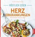 Jochem Stockinger: Köstlich essen Herzerkrankungen