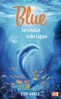 Dirk Ahner: Blue - Verschollen in der Lagune ★★★★★