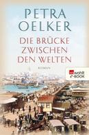 Petra Oelker: Die Brücke zwischen den Welten ★★★