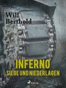 Will Berthold: Inferno - Siege und Niederlagen