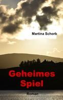 Martina Schorb: Geheimes Spiel