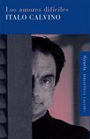 Italo Calvino: Los amores difíciles