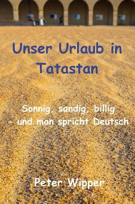 Unser Urlaub in Tatastan