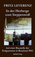 Fritz Leverenz: In der Herberge zum Steppenwolf