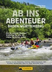 Ab ins Abenteuer. Die coolsten Outdoor-Events in Baden-Württemberg. - Aktiv sein mit Philipp Sauer, dem Spezialisten fürs Außergewöhnliche.