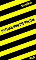 Slavoj Zizek: Batman und die Politik ★★★