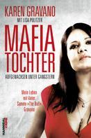 Karen Gravano: Mafiatochter - Aufgewachsen unter Gangstern ★★★★