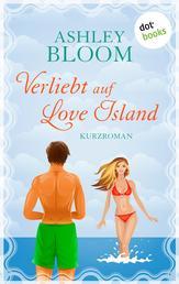Verliebt auf Love Island - Kurzroman - Zweiter Band der Love-Island-Trilogie