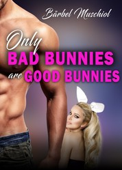 Only bad bunnies are good bunnies