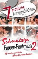 """Lisa Cohen: 7 erotische Kurzgeschichten aus: """"Schmutzige Frauen-Fantasien 2"""" ★★★"""