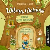Wilma Walnuss und das kleine Baumhotel (Ungekürzt)