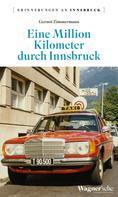 Gernot Zimmermann: Eine Million Kilometer durch Innsbruck