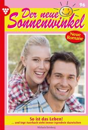 Der neue Sonnenwinkel 96 – Familienroman - So ist das Leben!