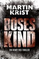 Martin Krist: Böses Kind ★★★★