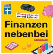 Finanzen nebenbei - 555 Tipps & Tricks für mehr Geld & Sicherheit