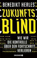 Benedikt Herles: Zukunftsblind ★★★★
