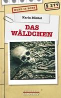 Karin Büchel: Das Wäldchen