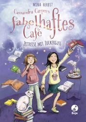 Cassandra Carpers fabelhaftes Café - Zeitreise mit Zuckerguss - Band 2