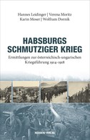 Hannes Leidinger: Habsburgs schmutziger Krieg