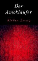 Stefan Zweig: Der Amokläufer