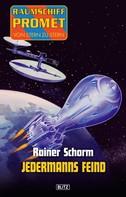 Rainer Schorm: Raumschiff Promet - Von Stern zu Stern 07: Jedermanns Feind ★★★★★