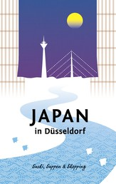 Japan in Düsseldorf - Sushi, Suppen und Shopping