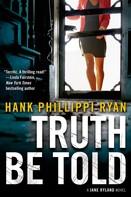 Hank Phillippi Ryan: Truth Be Told