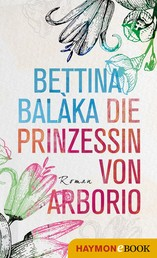 Die Prinzessin von Arborio - Roman