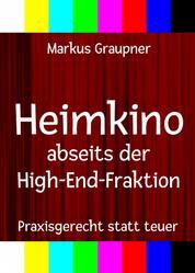 Heimkino abseits der High-End-Fraktion - Praxisgerecht statt teuer
