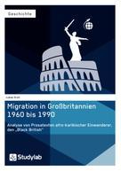 """Lukas Kroll: Migration in Großbritannien 1960 bis 1990. Analyse von Prosatexten afro-karibischer Einwanderer, den """"Black British"""""""