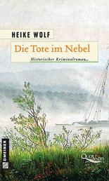 Die Tote im Nebel - Historischer Krimanlroman