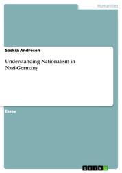 Understanding Nationalism in Nazi-Germany
