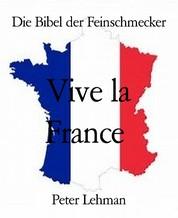 Die Bibel der Feinschmecker - Vive la France