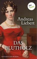 Andreas Liebert: Das Blutholz ★★★